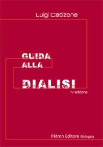 """copertina libro Luigi Catizone """"Guida alla dialisi"""" IV edizione 2017, Patron Editore"""